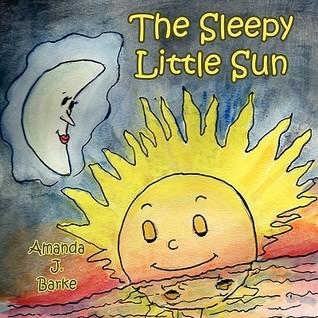 The Sleepy Little Sun Amanda J. Barke