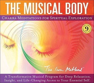 The Musical Body: Chakra Meditations for Spiritual Exploration  by  David Ison
