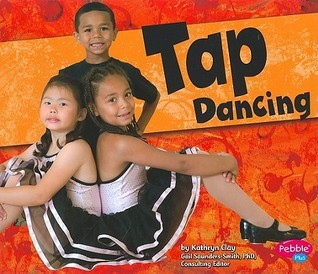 Tap Dancing  by  Kathryn Clay