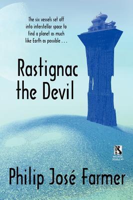 Rastignac the Devil / Despoilers of the Golden Empire  by  Philip José Farmer