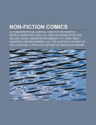 Non-Fiction Comics: Autobiographical Comics, Non-Fiction Graphic Novels, Barefoot Gen, A.D.: New Orleans After the Deluge, Maus Source Wikipedia