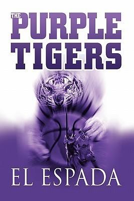 The Purple Tigers  by  El Espada