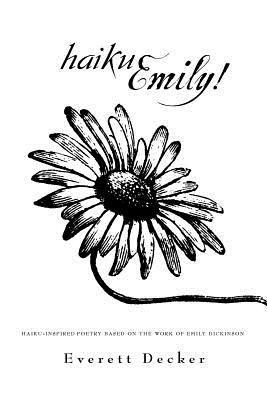 Haiku Emily! Everett Decker