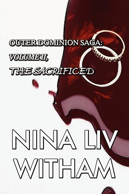 The Sacrificed, Outer Dominion Saga, Volume II Nina Liv Witham