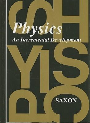 Physics: An Incremental Development John H. Saxon Jr.