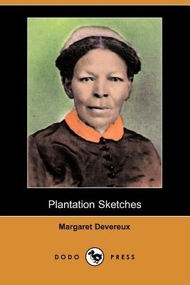 Plantation Sketches  by  Margaret Devereux