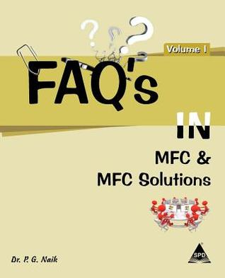 FAQs in MFC and MFC Solutions: Volume 1 P.G. Naik