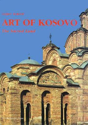 Art of Kosovo: The Scared Land Gojko Subotic