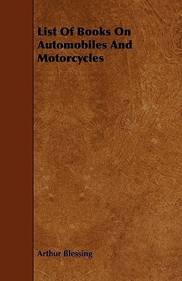 List of Books on Automobiles and Motorcycles Arthur Blessing