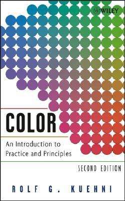 Color Space and Its Divisions: Color Order from Antiquity to the Present Rolf G. Kuehni