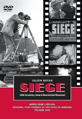 Siege: World War II Begins: Original Film Footage of the Seige of Warsaw, Poland, September 1939  by  Julien Bryan