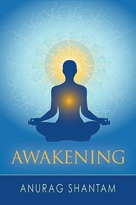 Awakening Anurag Shantam