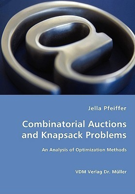 Combinatorial Auctions and Knapsack Problems - An Analysis of Optimization Methods Jella Pfeiffer