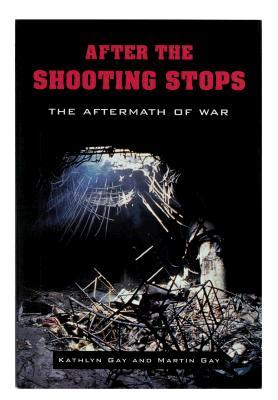 After the Shooting Stops  by  Kathlyn Gay