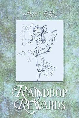 Raindrop Rewards  by  Aunt LaLa