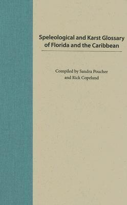 Speleological and Karst Glossary of Florida and the Caribbean Sandra Poucher