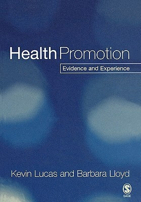 Health Promotion: Evidence and Experience  by  Kevin Lucas