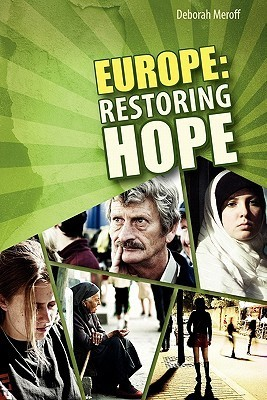 Europe: Restoring Hope Deborah Meroff