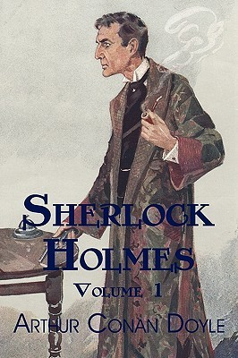 Sherlock Holmes, Volume 1: A Study in Scarlet, the Sign of Four, the Adventures of Sherlock Holmes Arthur Conan Doyle