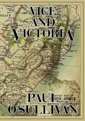 Vice and Victoria  by  Paul OSullivan