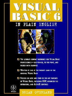 Visual Basic6 in Plain English (In Plain English Brian Overland