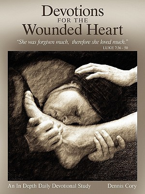 Devotions for the Wounded Heart Dennis Cory