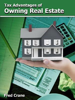 Tax Advantages of Owning Real Estate Fred Crane