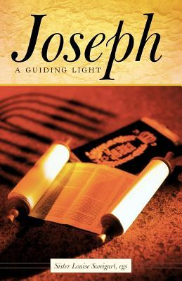 Joseph: A Guiding Light  by  Sister Louise Sweigart Cgs
