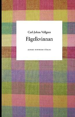 Fgelkvinnan Carl-Johan Vallgren