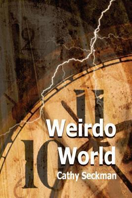 Weirdo World  by  Cathy Seckman