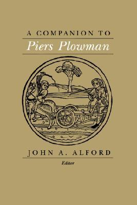 A Companion to Piers Plowman John A. Alford