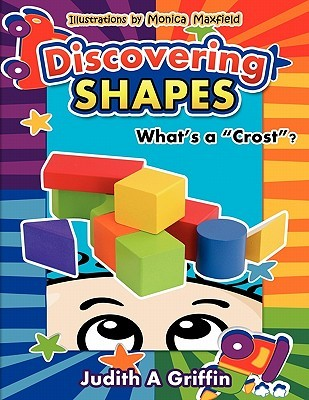 Discovering Shapes: Whats a Crost? Judith A Griffin