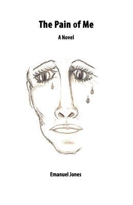 The Pain of Me  by  Emanuel Jones