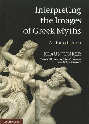 Interpreting the Images of Greek Myths: An Introduction Klaus Junker
