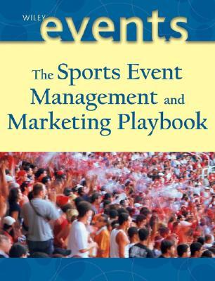 The Sports Event Management and Marketing Playbook  by  Frank Supovitz