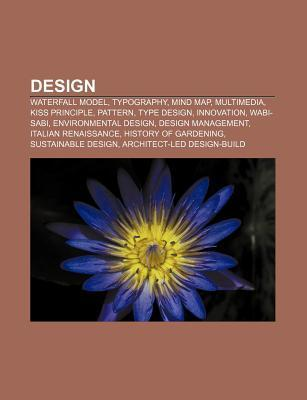Design: Waterfall Model, Typography, Mind Map, Multimedia, Kiss Principle, Pattern, Type Design, Innovation, Wabi-Sabi, Enviro Source Wikipedia