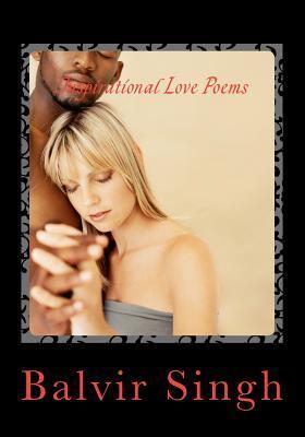 Inspirational Love Poems: Love Poems  by  Balvir Singh