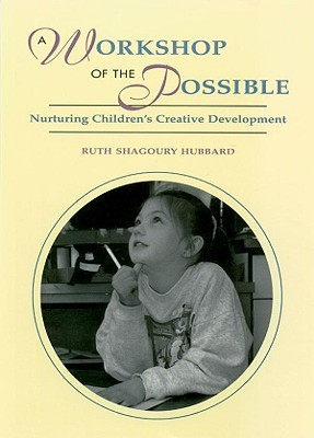 Workshop of the Possible, A  by  Ruth Hubbard
