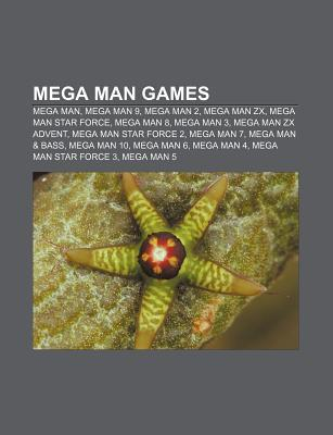 Mega Man Games: Mega Man, Mega Man 9, Mega Man 2, Mega Man ZX, Mega Man Star Force, Mega Man 8, Mega Man 3, Mega Man ZX Advent  by  Source Wikipedia