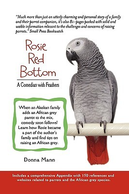 Rosie Red Bottom: A Comedian with Feathers  by  Donna Mann