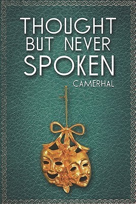 Thought But Never Spoken  by  Camerhal