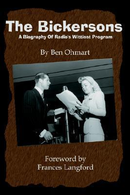 The Bickersons: A Biography Of Radios Wittiest Program Ben Ohmart