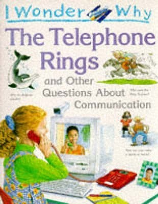 I Wonder Why The Telephone Rings And Other Questions About Communication Richard Mead