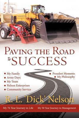 Paving the Road to Success R.L. Dick Nelson