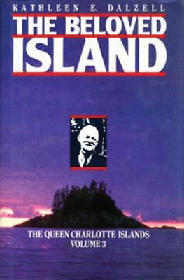 The Queen Charlotte Islands Vol. 1: 1774-1966  by  Kathleen E Dalzell