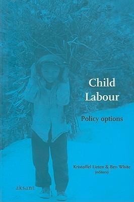 Child Labour: Policy Options G.K. Lieten