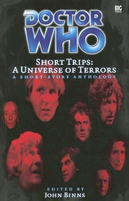 Short Trips: A Universe of Terrors (Doctor Who Short Trips Anthology Series)  by  John Binns