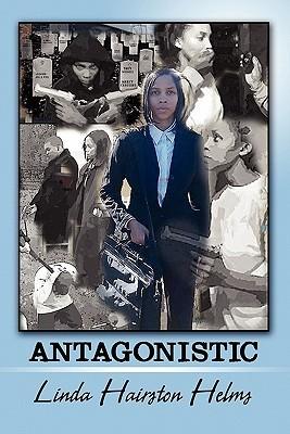 Antagonistic  by  Linda Hairston Helms