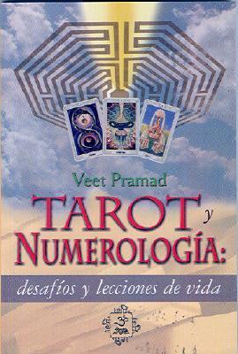 Tarot y Numerologia: Desafios y Lecciones de La Vida  by  Veet Pramad