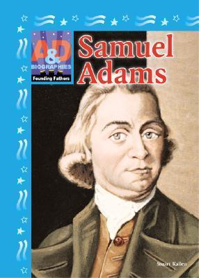Samuel Adams Stuart A. Kallen